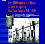 """Le livre """"Les télécommunications au coeur du système électrique français 1946-2000"""""""