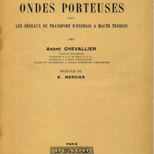 """Le livre """"Télétransmissions par ondes porteuses dans les réseaux de transport d'énergie à haute tension"""", 1946"""
